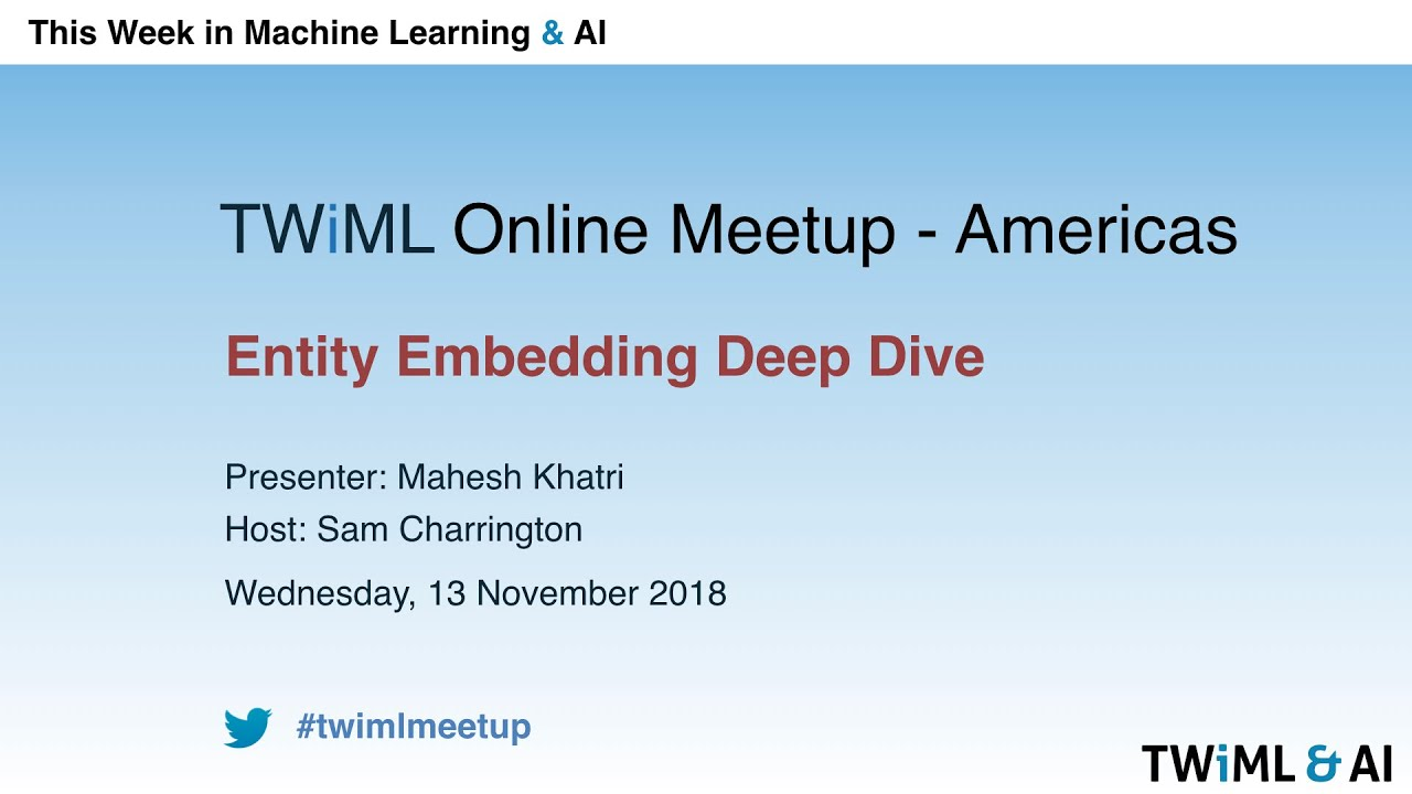 Entity Embedding Deep Dive - This Week in Machine Learning & AI