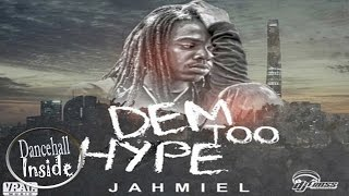 Jahmiel - Dem Too Hype - February 2017