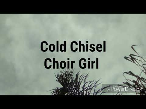 Lyric Video- Choir Girl by Cold Chisel