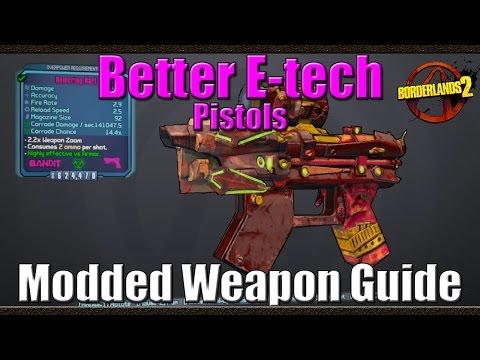 Borderlands 2 | Better E-Tech Pistols | Buffed Spiker and Dart | Modded Weapon Guide
