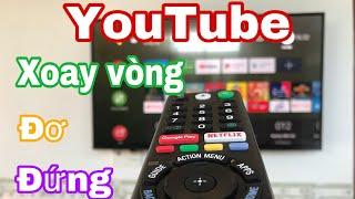 #Stayhome Khắc phục lỗi không vào được YouTube trên tivi android Sony