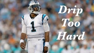 Cam Newton Mix || Drip Too Hard || Gunna & Lil Baby
