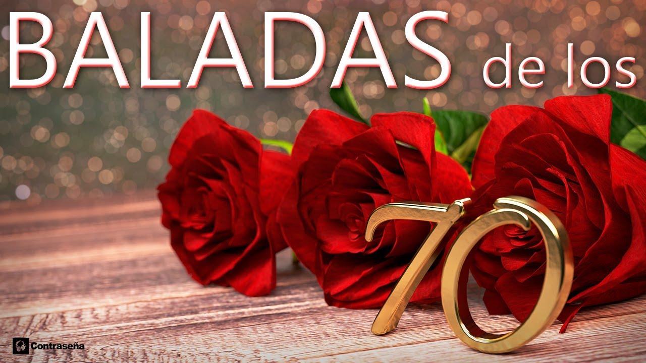 70 S Baladas De Oro Musica De Los 70 Romanticas Inolvidables Canciones De Amor Mix Romantico 70s Youtube