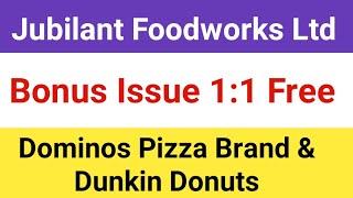 Jubilant Foodworks - Bonus Issue 1:1 Share Free | Dominos Pizza & Dunkin Donuts Brand