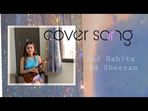 New Cover Song/Bad Habits by Ed Sheeran