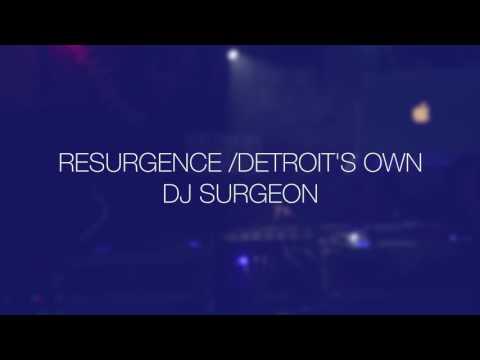 Resurgence Detroit's own Dj Surgeon