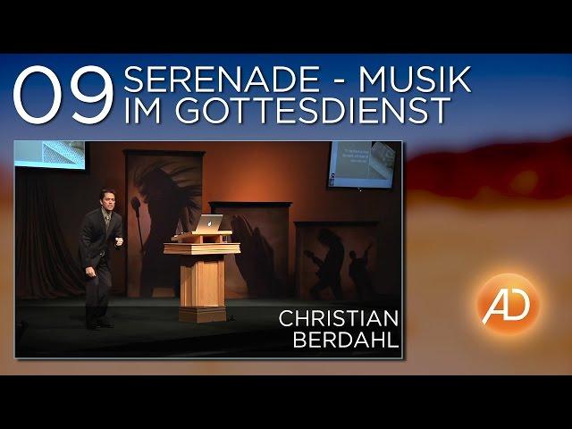 Christian Berdahl, Soundcheck, 09. Serenade - Musik im Gottesdienst