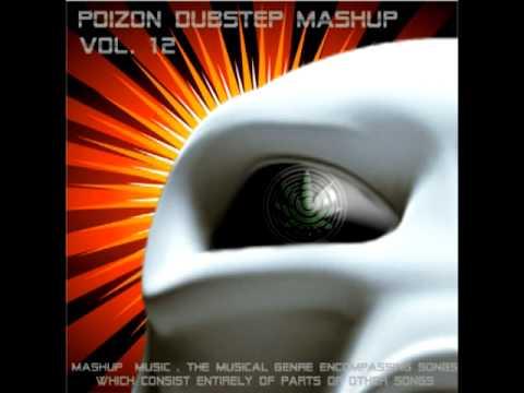 Poizon dubstep mashup vol. 12 part 2 of 3