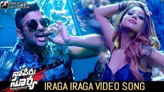 Iraga Iraga Video Song   Naa Peru Surya Naa Illu India Songs   Allu Arjun   Anu Emmanuel  #NPSNII