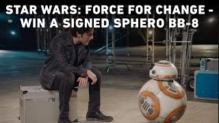 star wars force for change win a signed sphero bb 8