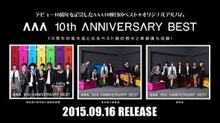 http://avex.jp/aaa/10thbest/ 2015.9.16発売 デビュー10周年を記念した...