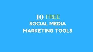10 FREE SOCIAL MEDIA MARKETING TOOLS