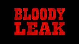 BLOODY LEAK (CUT YOUR BOAT 2014)