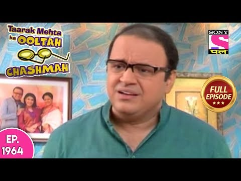 Taarak Mehta Ka Ooltah Chashmah - Full Episode 1964 - 19th April, 2019 thumbnail