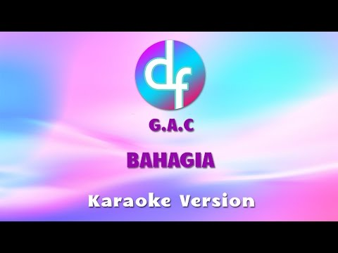 Gamaliel Audrey Cantika (G.A.C) -  Bahagia (Karaoke/Lirik/Instrumental)