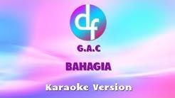 Gamaliel Audrey Cantika (G.A.C) -  Bahagia (Karaoke/Lirik/Instrumental)  - Durasi: 3:41.