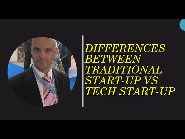 Traditional Start-Up VS Tech Start-Up