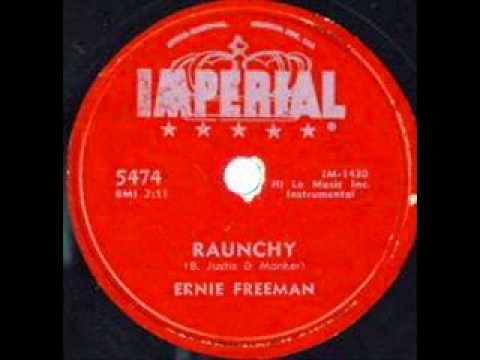 ERNIE FREEMAN  Raunchy   1957