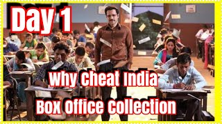 Why Cheat India Box Office Collection Day 1