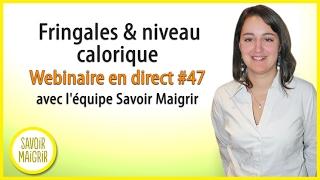 Fringales & niveaux caloriques - Webinaire en direct #47 avec l'équipe Savoir Maigrir