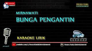 Download Lagu Bunga Pengantin - Karaoke Lirik | Mirnawati mp3