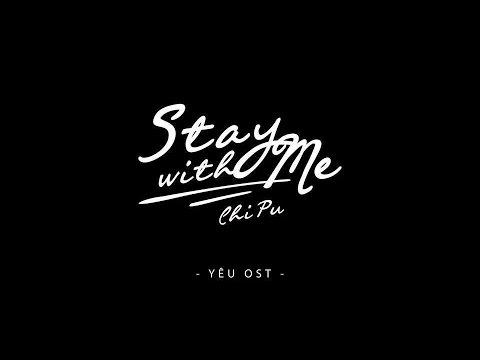 Phim Yêu || Stay With Me - Chi Pu |  OST (Nhạc phim)