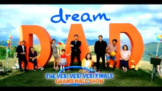 DREAM DAD: The Yes Yes Yes Finale Mall Show