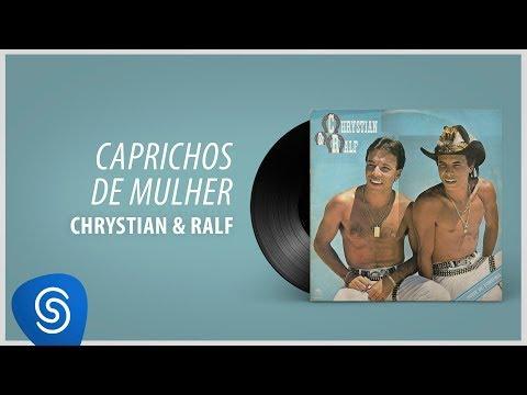 Chrystian e Ralf  - Caprichos De Mulher (Álbum Completo: Noite de Tortura)