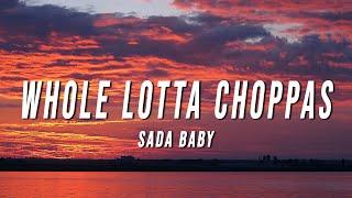 Sada Baby - Wh๐le Lotta Choppas (Lyrics)