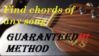 How to Find guitar chords and scale  of a song - Guaranteed successful method part-1