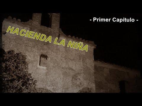 Hacienda La Niña ( Sevilla ) - En Busca De Almas - 1/2