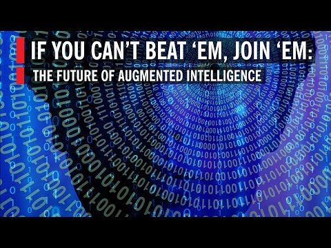The Future of Augmented Intelligence: If You Can't Beat 'em, Join 'em