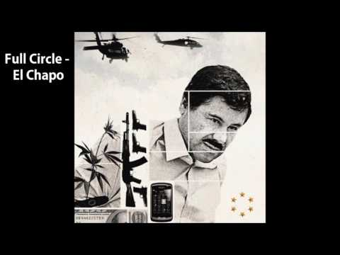 Full Circle - El Chapo Ft. Smoke Dawg,...