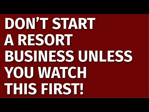 How to Start a Resort Business | Including Free Resort Business Plan Template