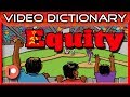 Equity (n.) - Why is equity dangerous? - The Video Dictionary