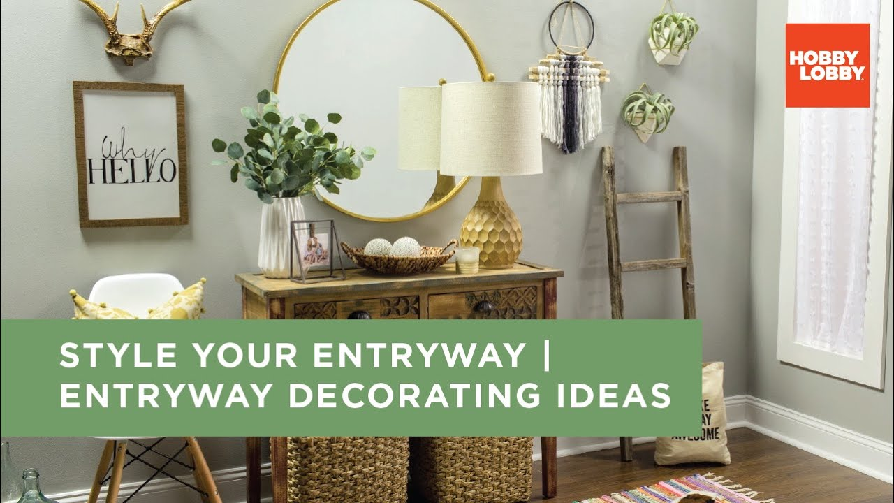 Style Your Entryway Entryway Decorating Ideas Hobby