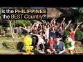 Is the PHILIPPINES the Best Country?!