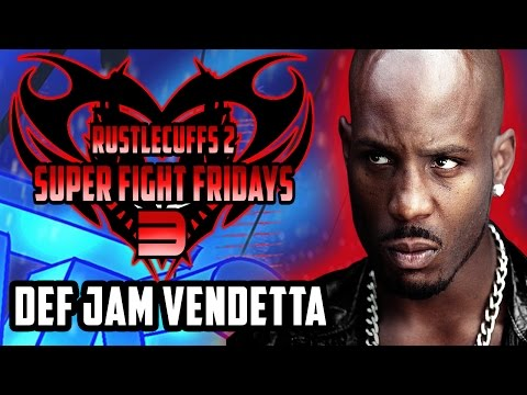 Rustlecuffs 2: Super Fight Fridays III - DEF JAM VENDETTA