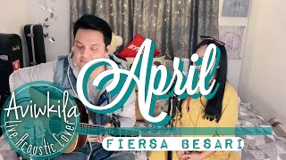 FIERSA BESARI - APRIL (Live Acoustic Cover By Aviwkila)