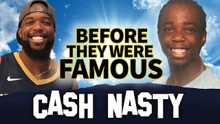 Cash Nasty | Before They Were Famous