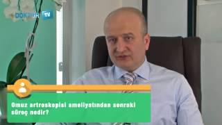 Omuz Artroskopisi Ameliyatı Sonrası   Op. Dr. Haldun Seyhan