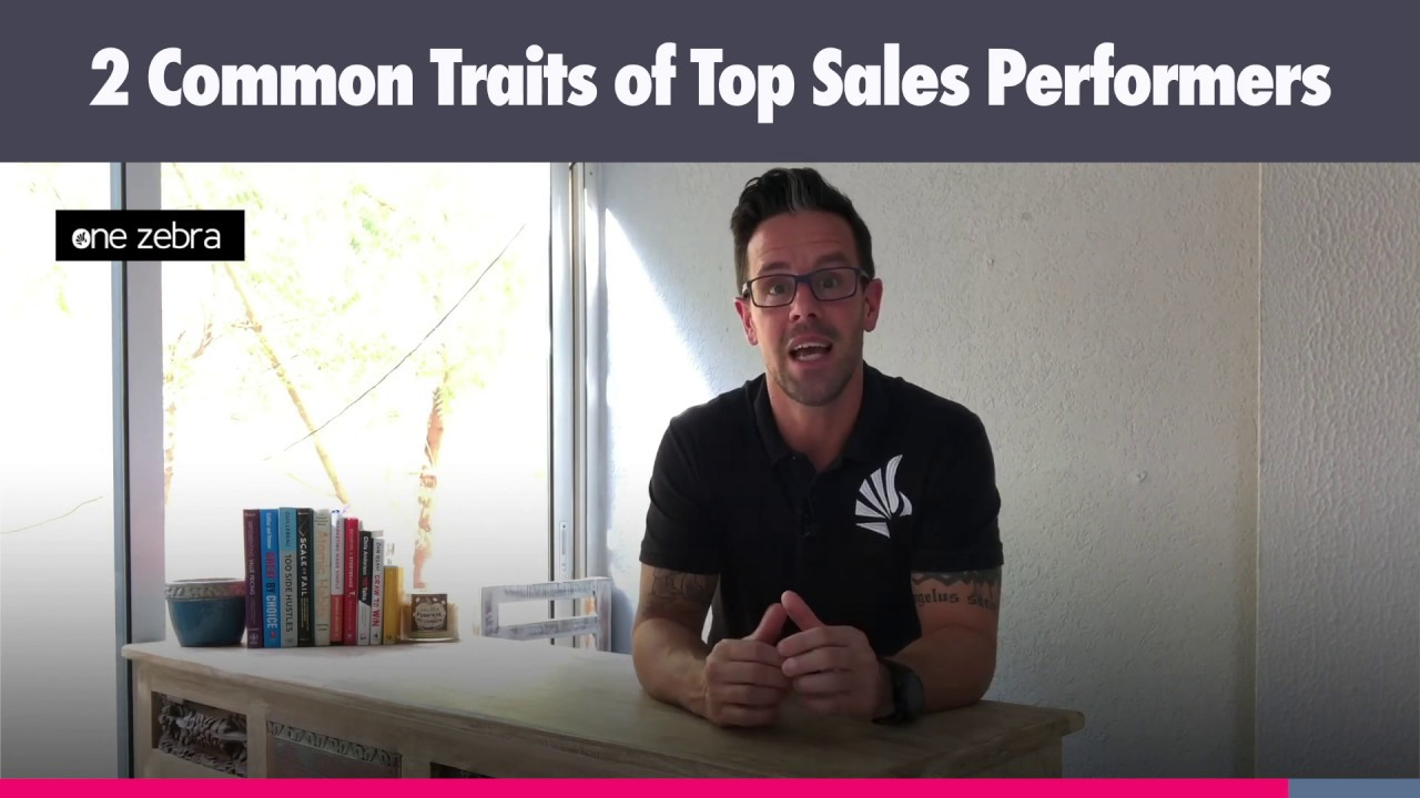 Video: 2 Common Traits of Top Performing Sales People