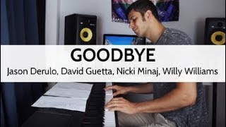 """Goodbye"" - Jason Derulo, David Guetta, Nicki Minaj, Willy Williams (Piano Cover)"