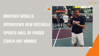 Brother Smalls Interviews New Rochelle Sports Hall of Famer Coach Nat Harris