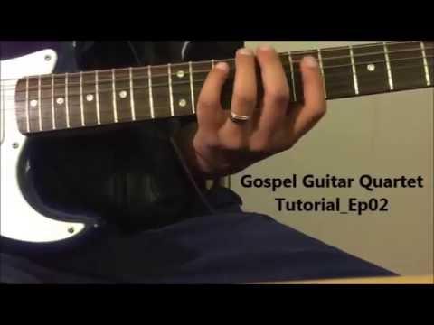 Beginner/Intermediate Gospel Guitar Quartet Tutorial Ep02 Groove over 4