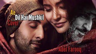 Adel Farooq - Ae Dil Hai Muskhil Cover