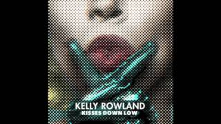 Kelly Rowland - Kisses Down Low (HD) NEW 2013!