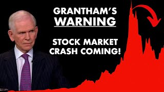 Jeremy Grantham Warning! -- St๐ck Market Bubble & Crash -- Coming Soon!