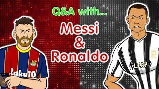 Ronaldo & Messi Q&A