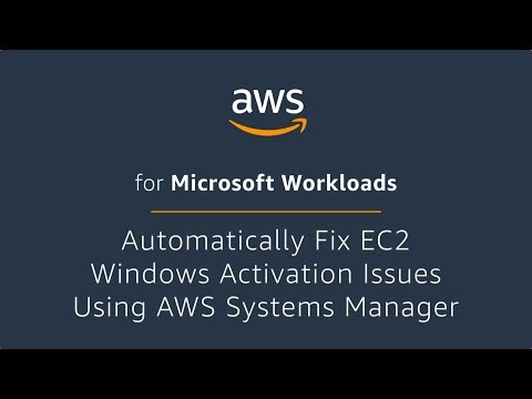 Automatically Fix EC2 Windows Activation Issues Using AWS Systems Manager